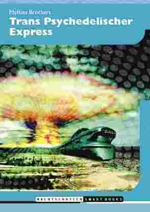 Trans Psychedelischer Express von Broeckers,  Mathias, Hofmann,  Albert