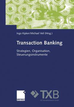 Transaction Banking von Kipker,  Ingo, Veil,  Michael