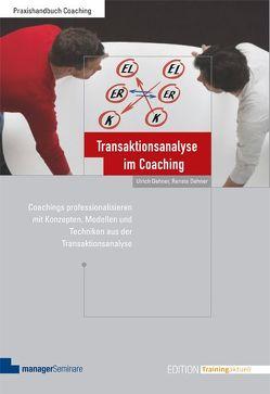 Transaktionsanalyse im Coaching von Dehner,  Renate, Dehner,  Ulrich
