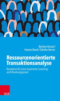 Transaktionsanalyse integrativ von Kessel,  Bertine, Raeck,  Hanne, Verres,  Dörthe