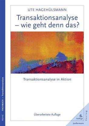 Transaktionsanalyse – wie geht denn das? von Hagehülsmann,  Ute, Harsch,  Helmut