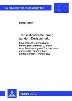 Transaktionsbesteuerung auf dem Devisenmarkt von Martin,  Holger