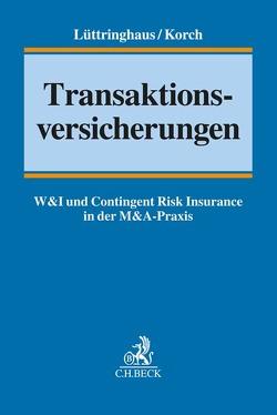 Transaktionsversicherungen von Korch,  Stefan, Lüttringhaus,  Jan D.