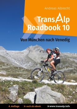 Transalp Roadbook 10: Von München nach Venedig von Albrecht,  Andreas