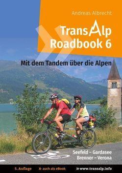 Transalp Roadbook 6: Mit dem Tandem über die Alpen von Albrecht,  Andreas