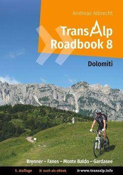 Transalp Roadbook 8: Transalp Dolomiti von Albrecht,  Andreas