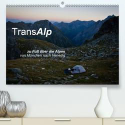 TransAlp – zu Fuß über die Alpen von München nach Venedig (Premium, hochwertiger DIN A2 Wandkalender 2021, Kunstdruck in Hochglanz) von Reinecke,  Ina