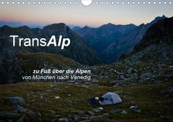 TransAlp – zu Fuß über die Alpen von München nach Venedig (Wandkalender 2021 DIN A4 quer) von Reinecke,  Ina