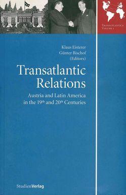 Transatlantic Relations von Bischof,  Günter, Eisterer,  Klaus