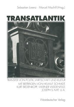 Transatlantik von Biedenkopf,  Kurt, Lorenz,  Sebastian, Machill,  Marcel, Nye,  Joseph, Schmidt,  Helmut, Weidenfeld,  Werner