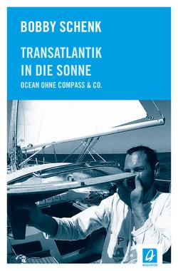 Transatlantik in die Sonne von Schenk,  Bobby