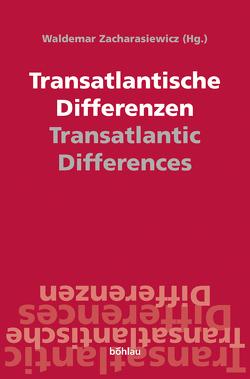 Transatlantische Differenzen /Transatlantic Differences von Zacharasiewicz,  Waldemar