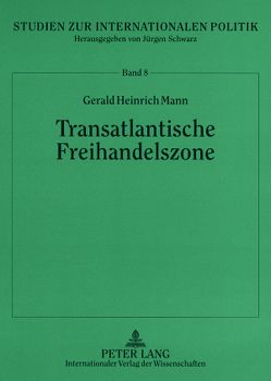 Transatlantische Freihandelszone von Mann,  Gerald H.