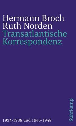 Transatlantische Korrespondenz von Broch,  Hermann, Lützeler,  Paul-Michael, Norden,  Ruth