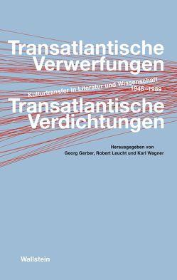 Transatlantische Verwerfungen – Transatlantische Verdichtungen von Gerber,  Georg, Leucht,  Robert, Wagner,  Karl