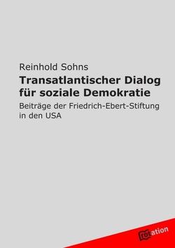 Transatlantischer Dialog für soziale Demokratie von Sohns,  Reinhold