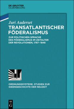 Transatlantischer Föderalismus von Auderset,  Juri
