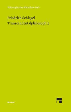 Transcendentalphilosophie von Elsässer,  Michael, Schlegel,  Friedrich von