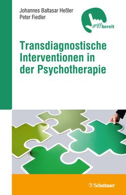 Transdiagnostische Interventionen in der Psychotherapie von Fiedler,  Peter, Heßler,  Johannes B.