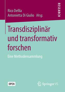 Transdisziplinär und transformativ forschen von Defila,  Rico, Di Giulio,  Antonietta