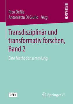 Transdisziplinär und transformativ forschen, Band 2 von Defila,  Rico, Di Giulio,  Antonietta