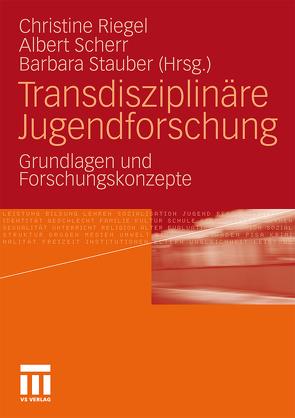 Transdisziplinäre Jugendforschung von Riegel,  Christine, Scherr,  Albert, Stauber,  Barbara