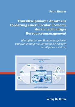 Transdisziplinärer Ansatz zur Förderung einer Circular Economy durch nachhaltiges Ressourcenmanagement von Hutner,  Petra
