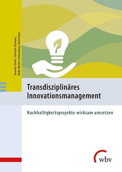 Transdisziplinäres Innovationsmanagement von Eismann,  Christian, Kühn,  David, Schoen,  Susanne, Wendt-Schwarzburg,  Helke