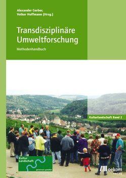 Transdisziplinäre Umweltforschung von Gerber,  Alexander, Hoffmann,  Volker, Thomas,  Angelika
