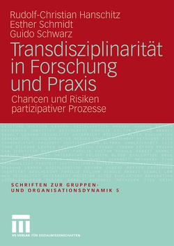 Transdisziplinarität in Forschung und Praxis von Hanschitz,  Rudolf-Christian, Schmidt,  Esther, Schwarz,  Guido