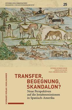 Transfer, Begegnung, Skandalon? von Klein SJ,  Nikolaus, Oberholzer SJ,  Paul, Schmid Heer,  Esther