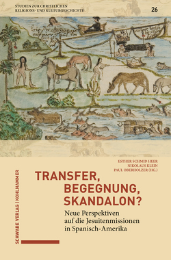 Transfer, Begegnung, Skandalon? von Delgado,  Mariano, Klein,  Nikolaus, Leppin,  Volker, Oberholzer,  Paul, Schmid Heer,  Esther