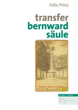 Transfer Bernwaldsäule von Brandt,  Michael, Höhl,  Claudia, Prinz,  Felix, Scharf-Wrede,  Thomas
