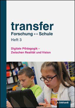 transfer Forschung ↔ Schule von Juen-Kretschmer,  Christa, Mayr-Keiler,  Kerstin, Örley,  Gregor, Plattner,  Irmgard