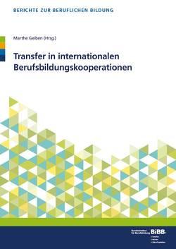 Transfer in internationalen Berufsbildungskooperationen von Geiben,  Marthe