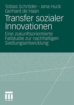 Transfer sozialer Innovationen von de Haan,  Gerhard, Huck,  Jana, Schröder,  Tobias