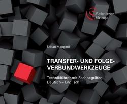Transfer- und Folgeverbundwerkzeuge von Mangold,  Stefan