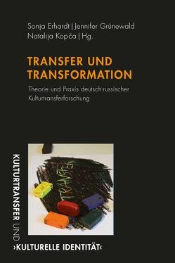 Transfer und Transformationen von Erhardt,  Sonja, Grünewald,  Jennifer, Kopcha,  Nataliya