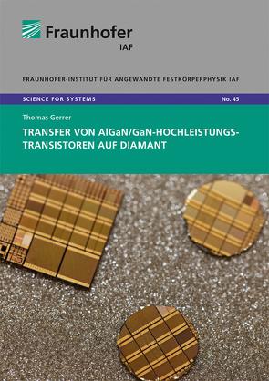 Transfer von AlGaN/GaN-Hochleistungstransistoren auf Diamant. von Ambacher,  Oliver, Gerrer,  Thomas