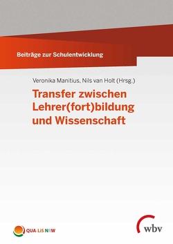 Transfer zwischen Lehrer(fort)bildung und Wissenschaft von Manitius,  Veronika, van Holt,  Nils