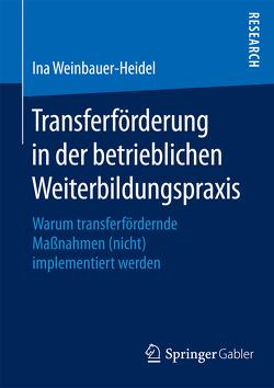 Transferförderung in der betrieblichen Weiterbildungspraxis von Weinbauer-Heidel,  Ina