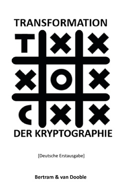 Transformation der Kryptographie von Bertram,  Linda A., Dooble,  Gunther van