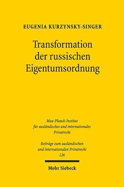 Transformation der russischen Eigentumsordnung von Kurzynsky-Singer,  Eugenia