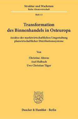 Transformation des Binnenhandels in Osteuropa. von Ahrens,  Christine, Halbach,  Axel, Täger,  Uwe Christian