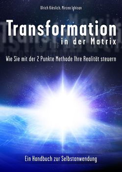 Transformation in der Matrix: von Ighisan,  MIrcea, Kieslich,  Uli
