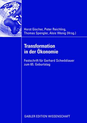 Transformation in der Ökonomie von Gischer,  Horst, Reichling,  Peter, Spengler,  Thomas, Wenig,  Alois