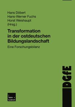 Transformation in der ostdeutschen Bildungslandschaft von Fuchs,  Hans-Werner, Weishaupt,  Horst