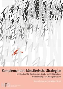 Transformation / Komplementäre künstlerische Strategien von Freygarten,  Sandra, Strunk,  Mirjam