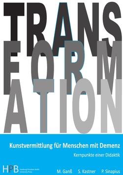 Transformation / Kunstvermittlung  für Menschen mit Demenz von Ganss,  Michael, Kastner,  Sybille, Sinapius,  Peter