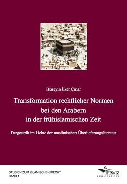 Transformation rechtlicher Normen bei den Arabern in der frühislamischen Zeit von Çınar,  Hüseyin İlker